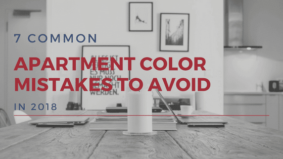 7 Apartment Color Mistakes to Avoid in 2018