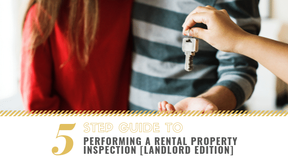 Our 5 Step Guide to Performing a Rental Property Inspection [Landlord Edition]